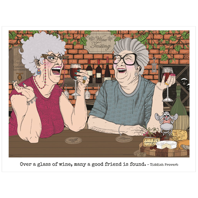 Over A Glass Of Wine Many A Good Friend Is Found Poster