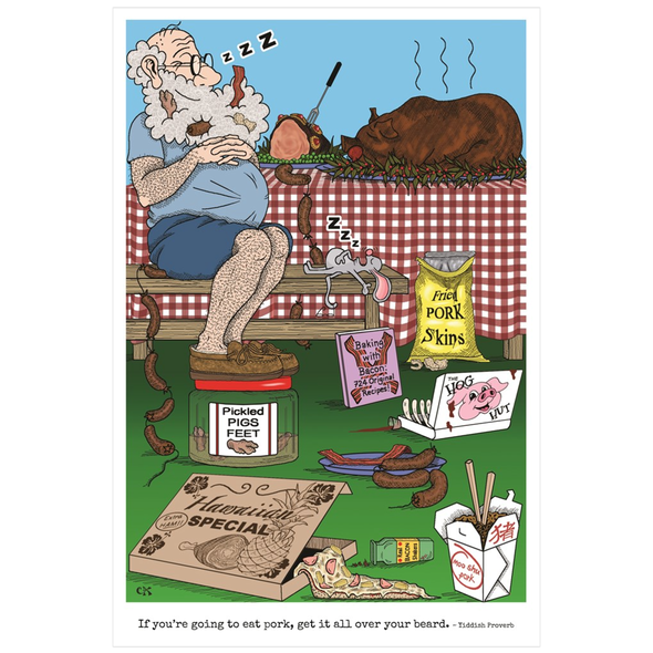 If You're Going To Eat Pork Get It All Over Your Beard Poster