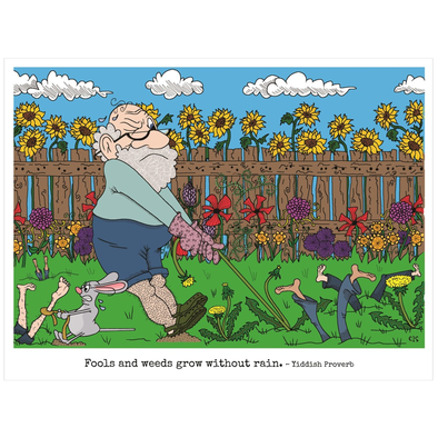 Fools And Weeds Grow Without Rain Poster