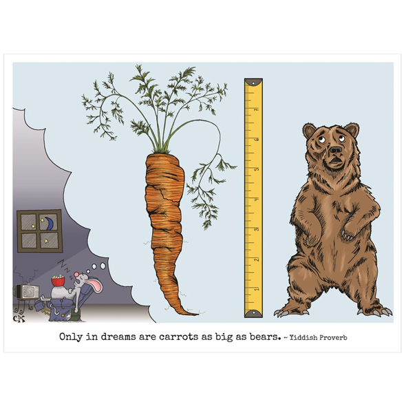 Only In Dreams Are Carrots As Big As Bears Poster