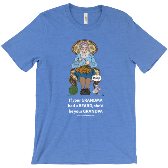 If Your Grandma Had A Beard She'd Be Your Grandpa Short-Sleeve Unisex T-Shirt