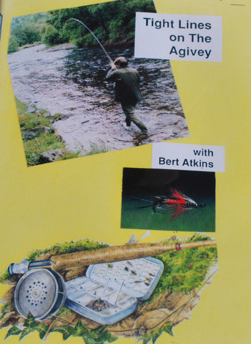 Tight Lines on the Agivey    with Bert Atkins