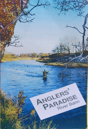 Anglers Paradise - Salmon Fishing at The River Bann with Bert Atkins