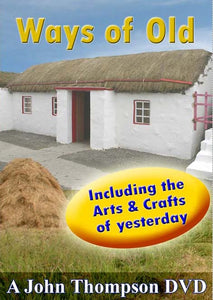 Ways of Old Ireland - Including the arts and crafts of yesteryear