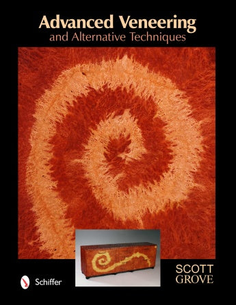 Advanced Veneering and Alternative Techinques by Scott Grove