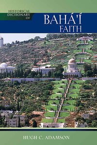 Historical Dictionary of the Baha'i Faith