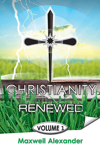 Christianity Renewed, Vol. 1
