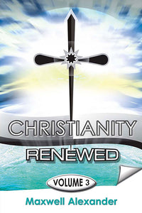 Christianity Renewed, Vol. 3