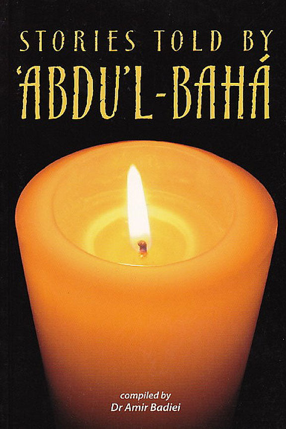 Stories told by 'Abdu'l-Baha