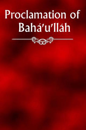Proclamation of Bahá'u'lláh