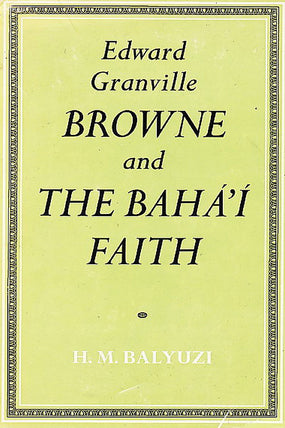 E. G. Browne and the Baha'i Faith