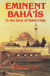 Eminent Baha'is in the Time of Baha'u'llah