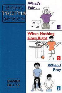 What's Fair . . .; When Nothing Goes Right; When I Pray
