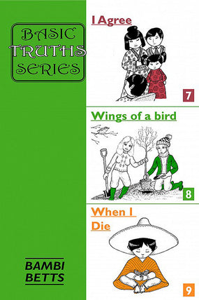 I Agree; Wings of a Bird; When I Die
