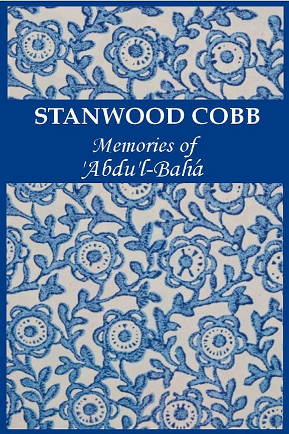 Memories of 'Abdu'l-Bahá