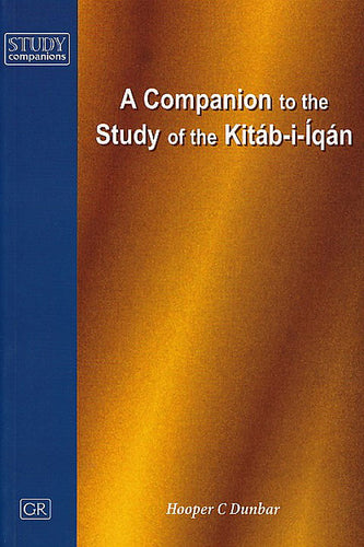 Companion to the Study of the Kitab-i-Iqan