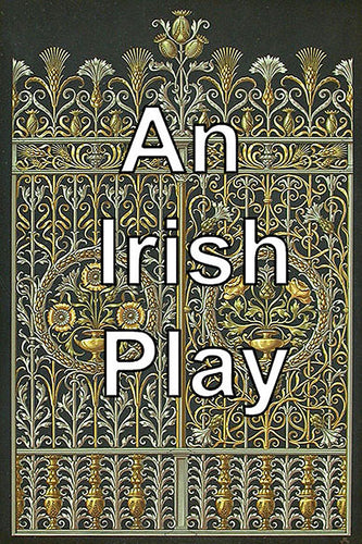 An Irish Play (script)