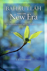 Baha'u'llah and the New Era