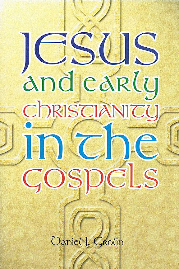 Jesus and Early Christianity in the Gospels