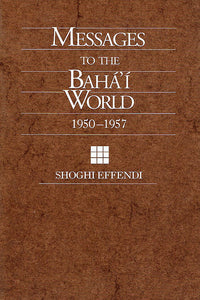 Messages to the Baha'i World 1950-1957