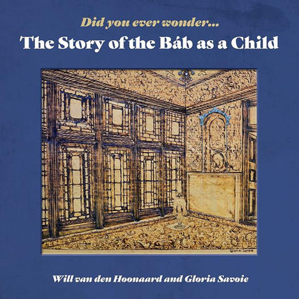 Story of the Bab as a Child (hardcover)