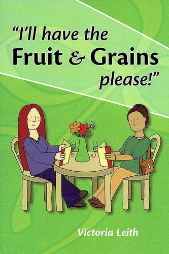 I'll have the Fruit & Grains please!