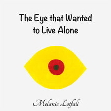 Eye that Wanted to Live Alone
