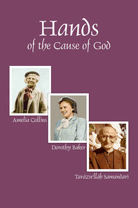 Hands of the Cause of God, Vol. 1