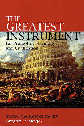 Greatest Instrument for promoting Harmony and Civilization