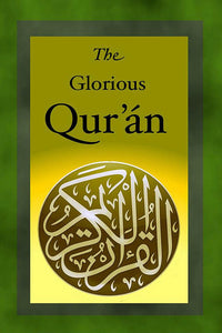 The Glorious Qur'án