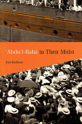 'Abdu'l-Baha in Their Midst