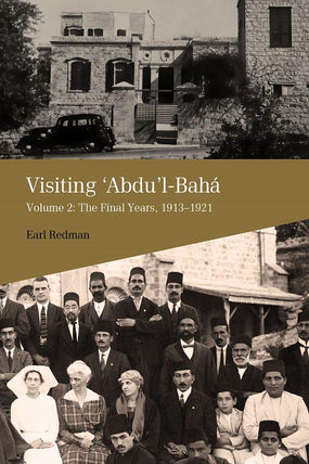 Visiting 'Abdu'l-Baha, Vol. 2