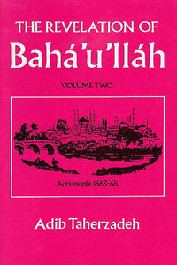 Revelation of Baha'u'llah, Vol. 2