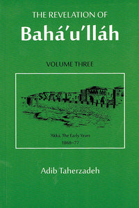 Revelation of Baha'u'llah, Vol. 3