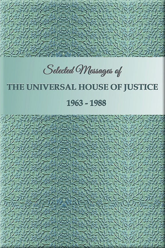 Selected Messages of the Universal House of Justice 1963 - 1988