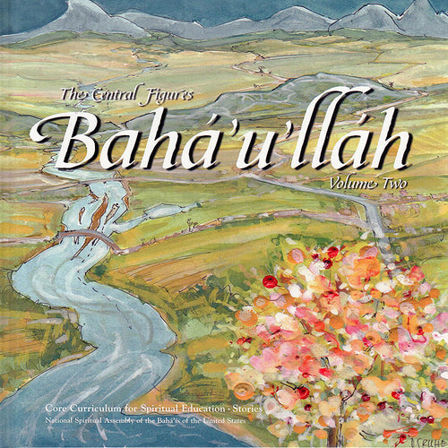 Baha'u'llah: Central Figures, Vol. 2