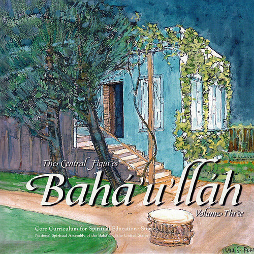 Baha'u'llah: Central Figures, Vol. 3