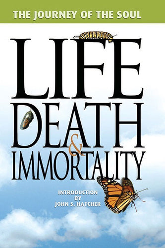 Life, Death, & Immortality