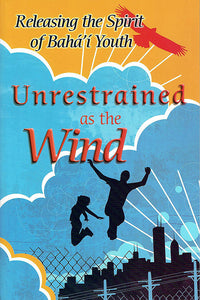 Unrestrained as the Wind