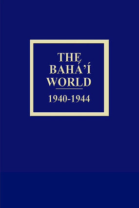 Bahá'í World 1940 - 1944