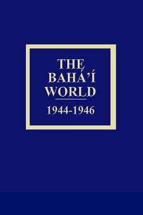 Bahá'í World 1944 - 1946