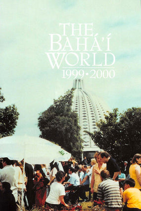 Bahá'í World 1999 - 2000
