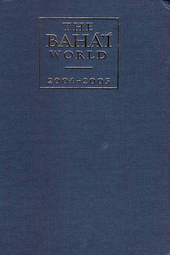 Bahá'í World 2004 - 2005