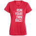 Run Your Own Race - Ladies' Moisture Wicking T-Shirt