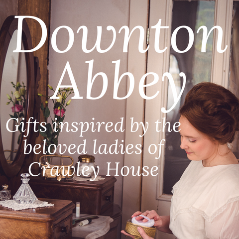 Downton Abbey-Inspired Gifts inspired by the beloved ladies of Crawley House
