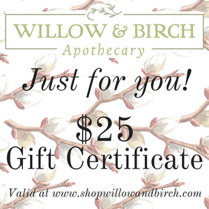 Willow & Birch Apothecary Gift Certificate $25