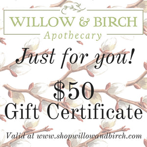 Willow & Birch Apothecary Gift Certificate $50  - Willow & Birch Apothecary