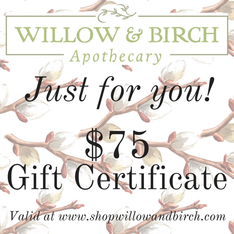Willow & Birch Apothecary Gift Certificate $75