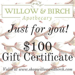 Willow & Birch Apothecary Gift Certificate $100  - Willow & Birch Apothecary