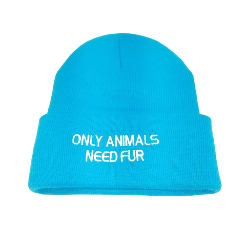 Only Animals Need Fur Beanie